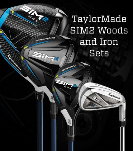 TaylorMade SIM2 Woods & Iron Sets