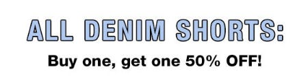BOGO 50% Off All Denim Shorts