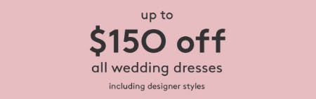 Up to $150 Off All Wedding Dresses from David's Bridal
