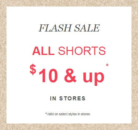 All Shorts $10 & Up from maurices