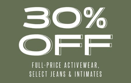 30% Off on Full-Price Activewear, Select Jeans & Intimates