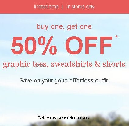 Buy One, Get One 50% Off Graphic Tees, Sweatshirts & Shorts