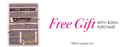 Free Gift with $200 or More Purchase