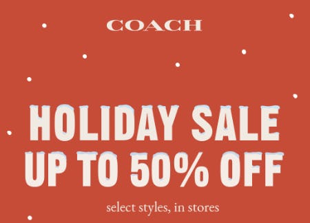 Holiday Sale Up to 50% Off from Coach