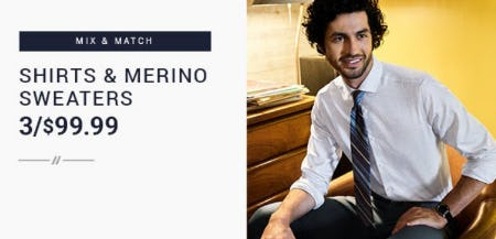 Shirts & Merino Sweaters 3 for $99.99 from Men's Wearhouse