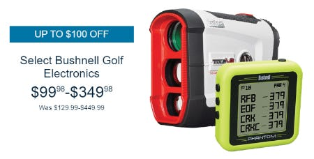 Up to $100 Off on Select Bushnell Golf Electronics from Golf Galaxy