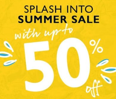 Splash Into Summer Sale With up to 50% Off