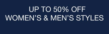 Up to 50% Off Women's & Men's Styles