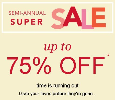 Semi-Annual Super Sale: Up to 75% Off