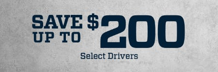 Save Up to $200 on Select Drivers from Golf Galaxy