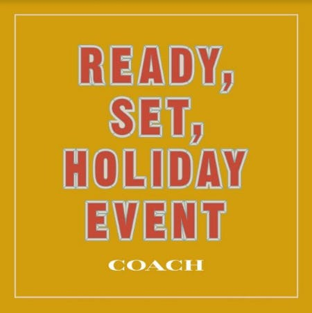 Ready, Set, Holiday Event from Coach