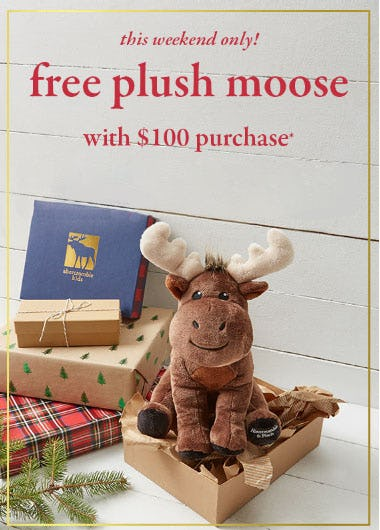 Free Plush Moose with $100 Purchase from Abercrombie Kids