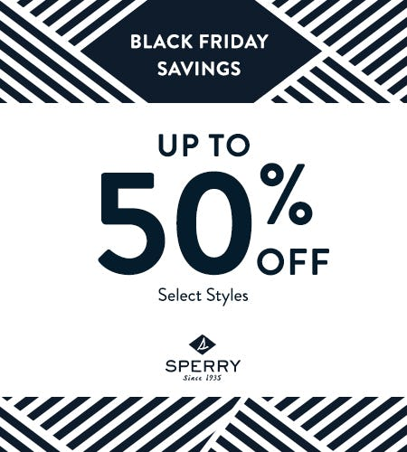 BLACK FRIDAY: UP-TO 50% OFF SELECT STYLES from Sperry Top-Sider