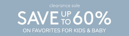 Save Up to 60% on Favorites for Kids & Baby