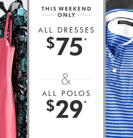 All Dresses $75 & All Polos $29 from Banana Republic