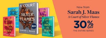 30% Off on The Entire A Court of Silver Flames Series by Sarah J. Maas from Books-A-Million
