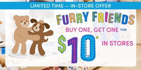 BOGO $10 Furry Friends