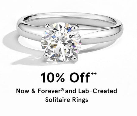 10% Off Now & Forever and Lab-Created Solitaire Rings from Kay Jewelers