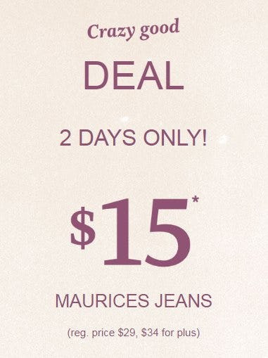 $15 Maurices Jeans from maurices