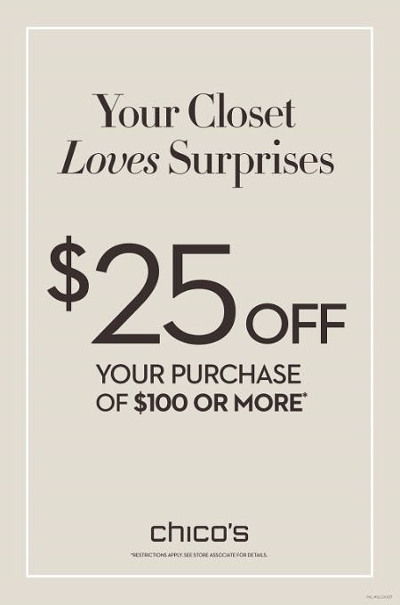 $25 OFF YOUR PURCHASE OF $100 OR MORE