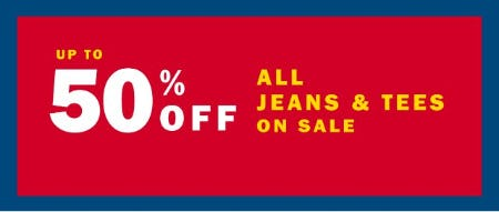 Up to 50% Off All Jeans & Tees on Sale
