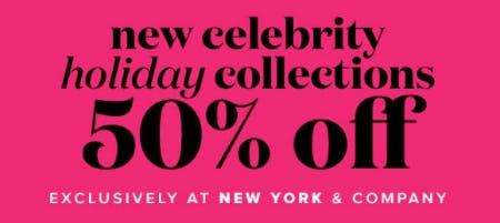 New Celebrity Holiday Collections 50% Off from New York & Company