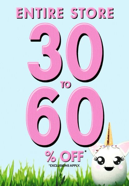 Entire Store 30 to 60% Off