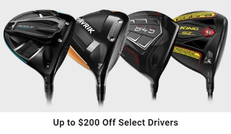 Up to $200 Off on Select Drivers from Golf Galaxy