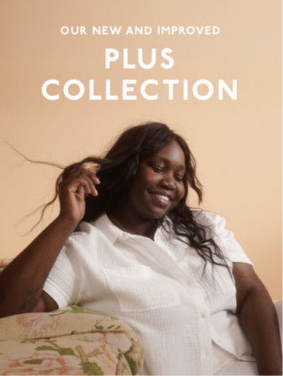 Our New and Improved Plus Collection