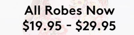 All Robes now $19.95-$29.95 from David's Bridal