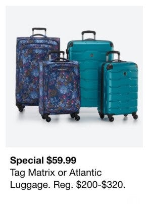 $59.99 Tag Matrix or Atlantic Luggage from macy's