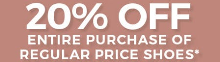 20% Off Entire Purchase of Regular Price Shoes