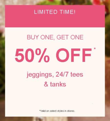 Buy One, Get One 50% Off Jeggings, 24/7 Tees & Tanks