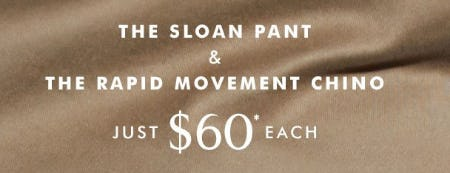 The Sloan Pant & The Rapid Movement Chino Just $60 Each