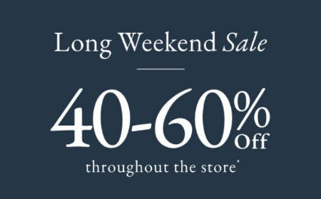 40-60% Off Long Weekend Sale
