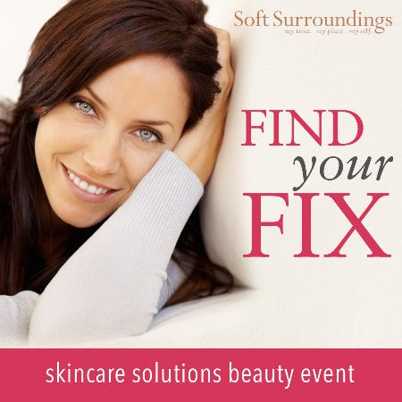 Soft Surroundings Find Your Fix Beauty Event from Soft Surroundings