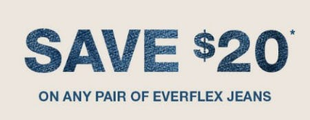 Save $20 on Any Pair of Everflex Jeans from maurices