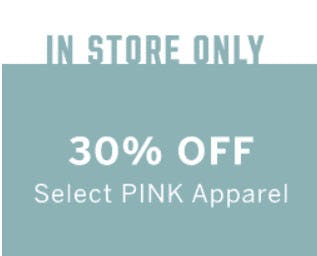 30% Off Select Pink Apparel from Victoria's Secret