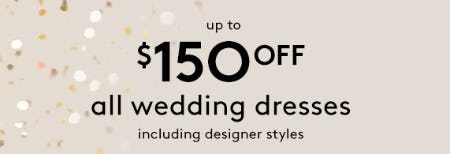 Up to $150 Off All Wedding Dresses