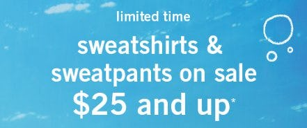 Sweatshirts & Sweatpants on Sale $25 and Up