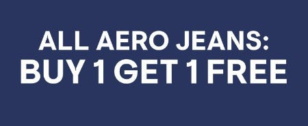 All Aero Jeans: Buy 1, Get 1 Free from Aéropostale
