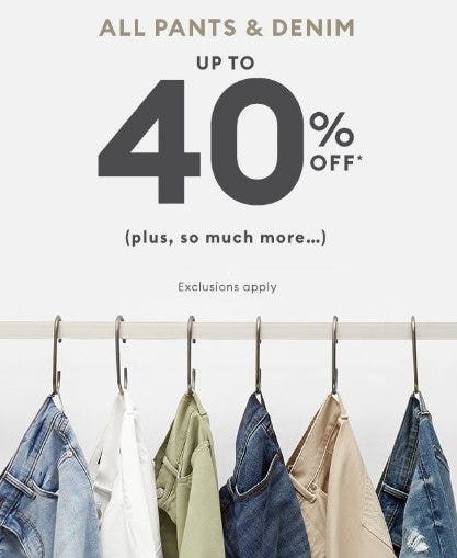 Up to 40% Off All Pants & Denim