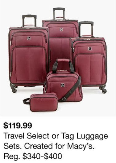 $119.99 Travel Select or Tag Luggage Sets from macy's