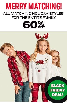 All Matching Holiday Styles for the Entire Family 60% Off from The Children's Place