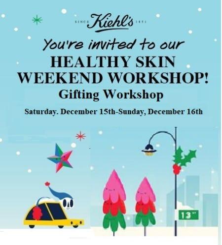 Healthy Skin Weekend Workshop - Gifting Workshop from Kiehl's