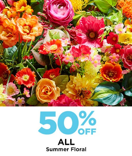 50% Off on All Summer Floral from Michaels