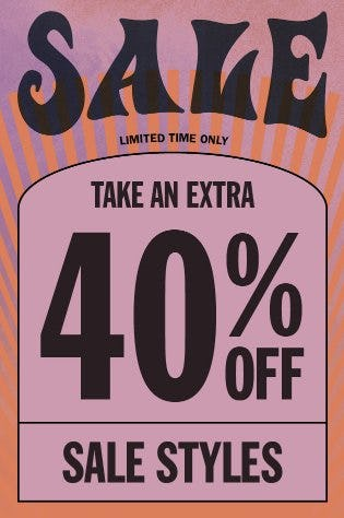 Take an Extra 40% Off Sale Styles