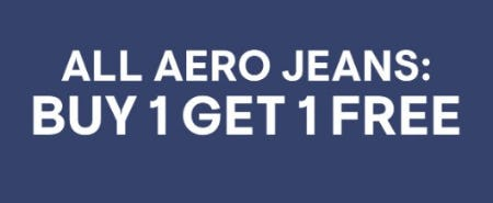 All Aero Jeans: Buy 1, Get 1 Free