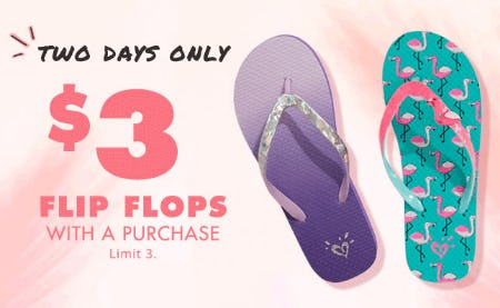 $3 Flip Flops with Purchase from Justice