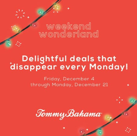 Delightful deals that disappear every Monday! from Tommy Bahama